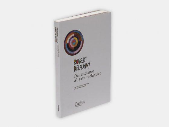 Portada del libro Robert Delaunay. Del cubismo al arte inobjetivo en Tienda Malba