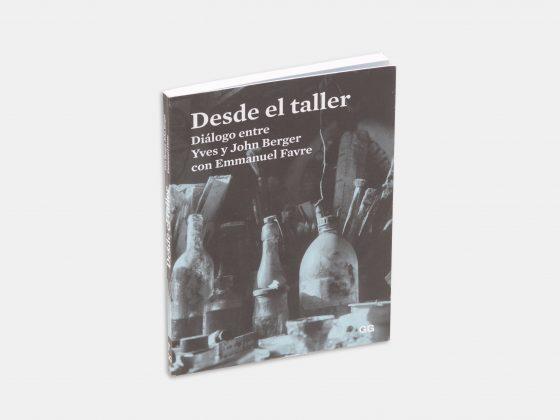 Libro Desde el taller. Diálogo entre Yves y John Berger con Emmanuel Favre en Tienda Malba
