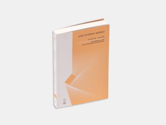 Libro Utopía Queer. El entonces y allí de la futuridad antinormativa en Tienda Malba